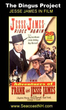 Jesse James Rides Again on the Dingus Project