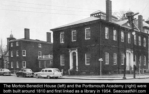 Morton-Benedict House was first joined to the Portmouth Academy building as the Portsmouth Public Library in 1954/ SeacoastNH.com image courtesy Richard Candee