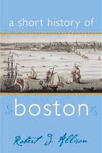 A Short History of Boston