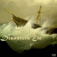 Disasters etc