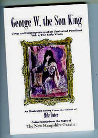 George W, the Son King by Mike Dater