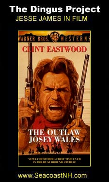 The Outlaw Josey Wales (1976) on the Dingus Project